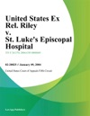 United States Ex Rel Riley V St Lukes Episcopal Hospital