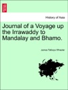 Journal Of A Voyage Up The Irrawaddy To Mandalay And Bhamo