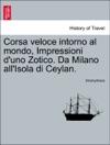 Corsa Veloce Intorno Al Mondo Impressioni Duno Zotico Da Milano AllIsola Di Ceylan