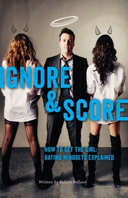 How To Get The Girl | IGNORE AND SCORE