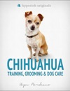 Chihuahua Training Grooming And Dog Care