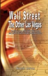 Wall Street The Other Las Vegas By Nicolas Darvas The Author Of How I Made 2000000 In The Stock Market