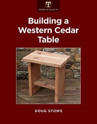 Building a Western Cedar Table