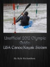 Unofficial 2012 Olympic Guides USA CanoeKayak Slalom