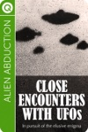 Alien Abduction Close Encounters With UFOs