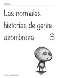 Las Normales Historias De Gente Asombrosa 3