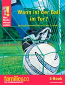 Was Kinder wissen wollen – Wann ist der Ball im Tor?