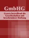 Gesetz Betreffend Die Gesellschaften Mit Beschrnkter Haftung - GmbHG