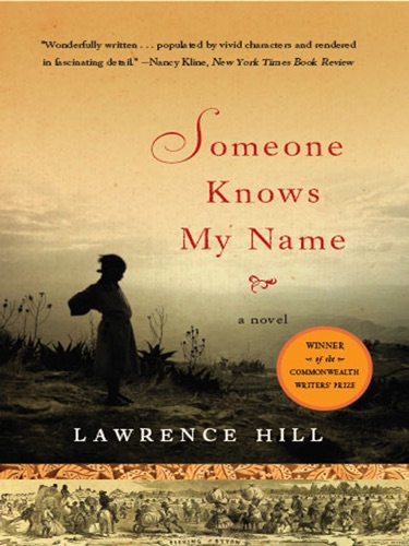 Lawrence Hill - Someone Knows My Name: A Novel