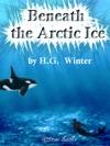 Beneath The Arctic Ice