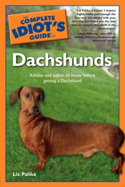 THE COMPLETE IDIOTS GUIDE TO DACHSHUNDS