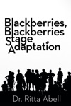 Blackberries Blackberries Stage Adaptation