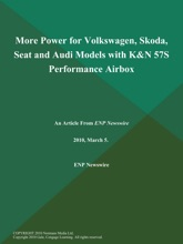 More Power for Volkswagen, Skoda, Seat and Audi Models with K&N 57S Performance Airbox