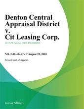 Denton Central Appraisal District V. Cit Leasing Corp.