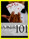 Poker 101 The Fast-Start Guide To Playing Pro Poker