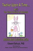 Twelve Upon A Time… April: The Great Festival Of Rabbunia, Bedside Story Collection Series