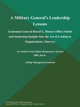 A Military General's Leadership Lessons; Lieutenant General Russel L. Honore Offers Subtle And Surprising Insights Into The Art Of Leading In Organizations (Survey)