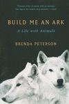 Build Me An Ark A Life With Animals