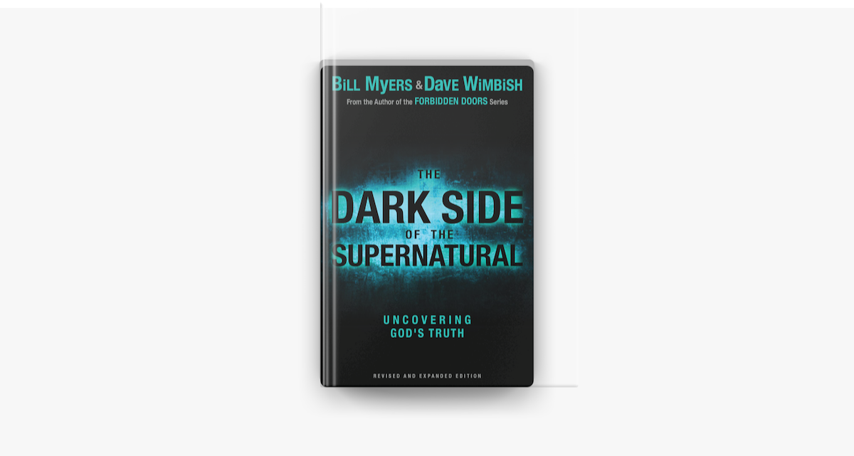 The Dark Side of the Supernatural, Revised and Expanded Edition - Bill Myers & David Wimbish