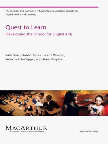 Katie Salen, Robert Torres, Loretta Wolozin, Rebecca Rufo-Tepper & Arana Shapiro - Quest to Learn