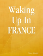 Download Waking Up In France