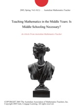 Teaching Mathematics In The Middle Years: Is Middle Schooling Necessary?