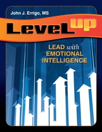 Level Up: Lead with Emotional Intelligence - John J. Errigo & Gerard E. Mayers