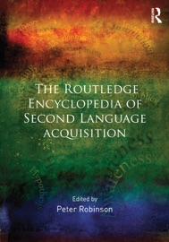 The Routledge Encyclopedia of Second Language Acquisition PDF Download