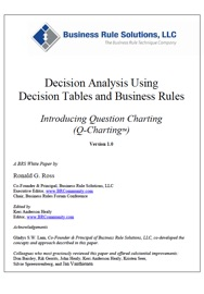 Decision Analysis Using Decision Tables and Business Rules - Ronald G. Ross, Gladys S.W. Lam & Keri Anderson Healy Book