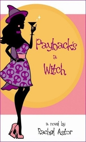 Rachel Astor - Payback's a Witch