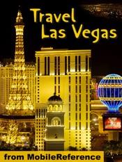 Las Vegas, Nevada: lllustrated Travel Guide & Maps (Mobi Travel)