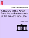 A History Of The World From The Earliest Records To The Present Time Etc Vol II Fourth Edition