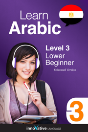 Learn Arabic - Level 3: Lower Beginner Arabic (Enhanced Version)
