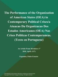 THE PERFORMANCE OF THE ORGANIZATION OF AMERICAN STATES (OEA) IN CONTEMPORARY POLITICAL CRISES/A ATUACAO DA ORGANIZACAO DOS ESTADOS AMERICANOS (OEA) NAS CRISES POLITICAS CONTEMPORANEAS (TEXTO EN PORTUGUESE)