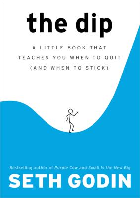 The Dip - Seth Godin book