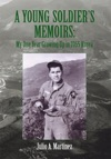 A Young Soldiers Memoirs My One Year Growing Up In 1965 Korea