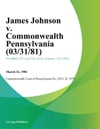 James Johnson V Commonwealth Pennsylvania