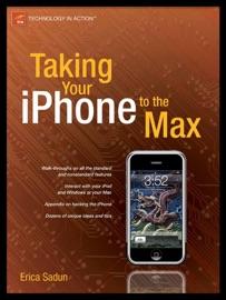 Taking Your iPhone to the Max - Erica Sadun