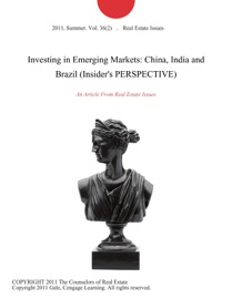 INVESTING IN EMERGING MARKETS: CHINA, INDIA AND BRAZIL (INSIDERS PERSPECTIVE)