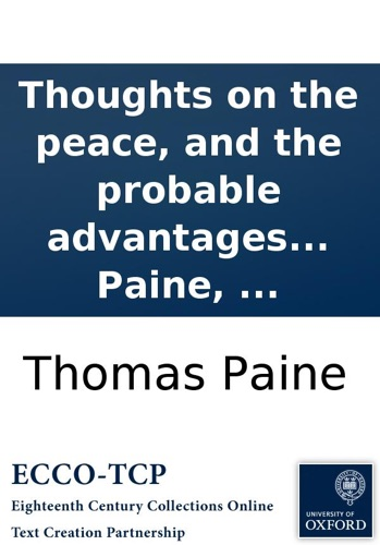 PDF Thoughts On The Peace And Probable Advantages Thereof To United States Of America By Thomas Paine