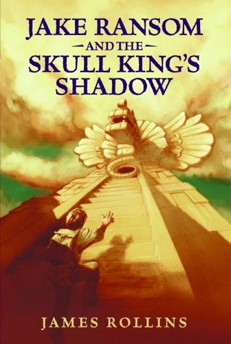 James Rollins - Jake Ransom and the Skull King's Shadow