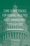 Core Competencies For Federal Facilities Asset Management Through 2020