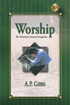 Worship The Christians Greatest Occupation