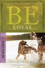 Be Loyal (Matthew)