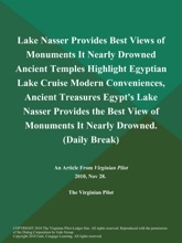 Lake Nasser Provides Best Views of Monuments It Nearly Drowned Ancient Temples Highlight Egyptian Lake Cruise Modern Conveniences, Ancient Treasures Egypt's Lake Nasser Provides the Best View of Monuments It Nearly Drowned (Daily Break)