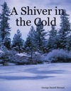 A Shiver In The Cold