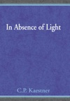 In Absence Of Light