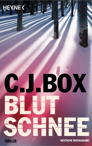 C. J. Box - Blutschnee