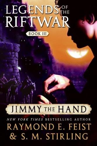 Raymond E. Feist & S.M. Stirling - Jimmy the Hand