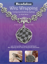 Wire Wrapping: Component & Stone Setting - Digital Edition